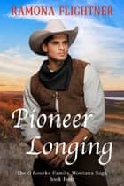 Pioneer Longing ebook by Ramona Flightner