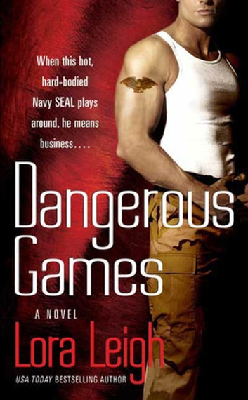 Dangerous Games - A Novel ebook by Lora Leigh