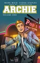 Archie Vol. 1 eBook by Mark Waid, Fiona Staples