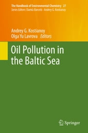 Oil Pollution in the Baltic Sea ebook by Andrey G. Kostianoy,Olga Yu Lavrova