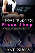 Big Black Pizza Shop ebook by Jane Snow
