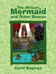 The African Mermaid and Other Stories ebook by Carol Gogonya