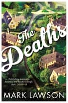 The Deaths ebook by Mark Lawson