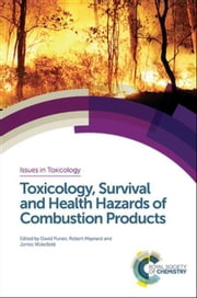 Toxicology, Survival and Health Hazards of Combustion Products ebook by Hall, David