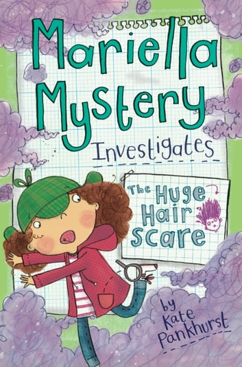 Mariella Mystery: The Huge Hair Scare - Book 3 ebook by Kate Pankhurst