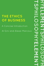 The Ethics of Business - A Concise Introduction ebook by Al Gini,Alexei Marcoux