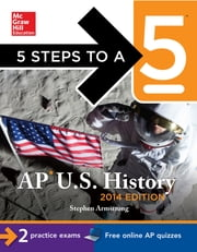5 Steps to a 5 AP U.S. History, 2014 Edition ebook by Stephen Armstrong