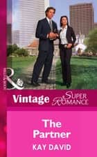 The Partner (Mills & Boon Vintage Superromance) (Women in Blue, Book 1) ebook by Kay David