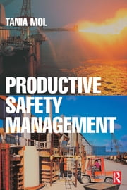 Productive Safety Management ebook by Tania Mol