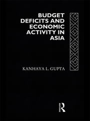Budget Deficits and Economic Activity in Asia ebook by Kanhaya Gupta