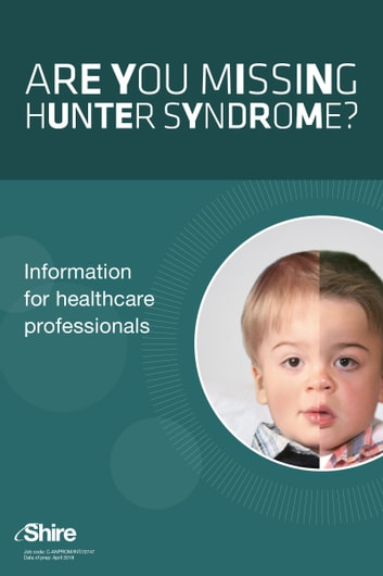 Are you missing Hunter syndrome? - Learn more about Hunter syndrome ebook by Shire Pharmaceuticals