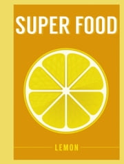 Superfood: Lemon ebook by Bloomsbury Publishing