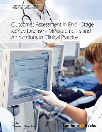 Outcomes Assessment in End-Stage Kidney Disease - Measurements and Applications in Clinical Practice ebook by Paraskevi Theofilou