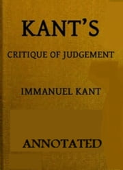 Critique of Judgement (Annotated) ebook by Immanuel Kant