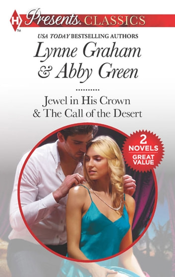 Seduced By The Sheikh: Jewel in His Crown / The Call of the Desert (Mills & Boon M&B) ebook by Lynne Graham,Abby Green
