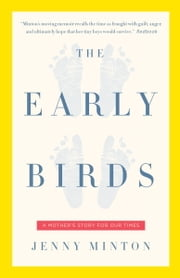 Early Birds - A Mother's Story for Our Times ebook by Jenny Minton