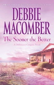 The Sooner the Better ebook by Debbie Macomber