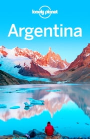 Lonely Planet Argentina ebook by Lonely Planet