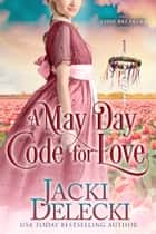 A May Day Code for Love ebook by Jacki Delecki