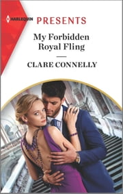 My Forbidden Royal Fling - An Uplifting International Romance ebook by Clare Connelly