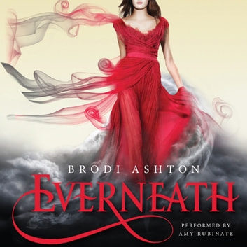 Everneath audiobook by Brodi Ashton