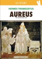 Aureus ebook by Hermes Trismegistus
