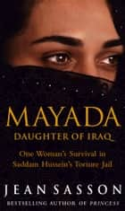 Mayada: Daughter Of Iraq ebook by Jean Sasson