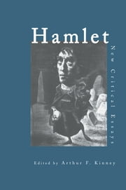 Hamlet - Critical Essays ebook by Arthur F. Kinney