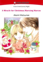 A MIRACLE FOR CHRISTMAS/ MARRYING MARCUS (Harlequin Comics) - Harlequin Comics ebook by Akemi Matsunae,Grace Green / Laurey Bright
