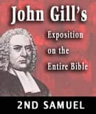 John Gill's Exposition on the Entire Bible-Book of 2nd Samuel ebook by John Gill
