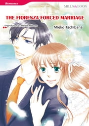 THE FIORENZA FORCED MARRIAGE (Mills & Boon Comics) - Mills & Boon Comics ebook by Melanie Milburne,Mieko Tachibana