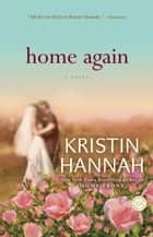 Home Again ebook by Kristin Hannah