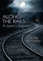 Along the Rails ebook by Thomas McHenry