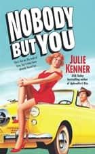 Nobody But You ebook by Julie Kenner