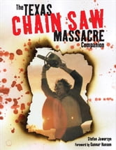 The Texas Chain Saw Massacre ebook by Stefan Jaworzyn