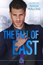 The Fall of East ebook by Nana Malone