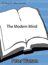 The Modern Mind - An Intellectual History of the 20th Century ebook by Peter Watson