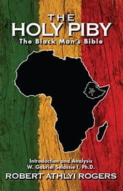 The Holy Piby - The Blackman's Bible ebook by Robert Athlyi Rogers