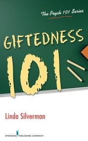 Giftedness 101 ebook by Linda Silverman, PhD