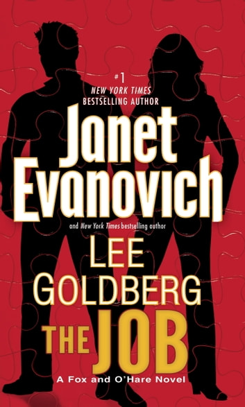 The Job - A Fox and O'Hare Novel ebook by Janet Evanovich,Lee Goldberg