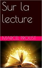 Sur la lecture ebook by Marcel Proust