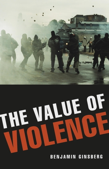 The Value of Violence ebook by Benjamin Ginsberg