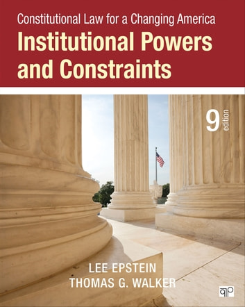 Constitutional Law for a Changing America - Institutional Powers and Constraints ebook by Lee J. Epstein,Thomas G. Walker