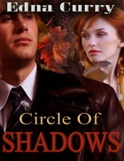 Circle of Shadows - Minnesota Romance novel series ebook by Edna Curry