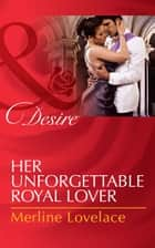 Her Unforgettable Royal Lover (Mills & Boon Desire) (Duchess Diaries, Book 3) ebook by Merline Lovelace