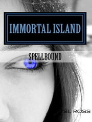 Immortal Island: Spellbound ebook by S L Ross