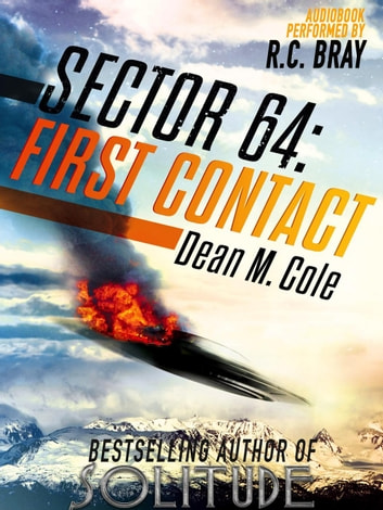 Sector 64: First Contact: A Prequel Novella - Sector 64, #3 ebook by Dean M. Cole