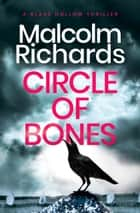 Circle Of Bones ebook by Malcolm Richards