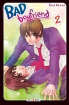 Bad Boyfriend T02 ebook by Saki Aikawa