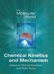 Chemical Kinetics and Mechanism ebook by Mortimer, M